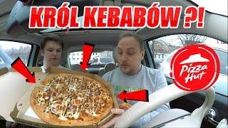 TEST PIZZA KRÓL KEBABÓW Z PIZZA HUT