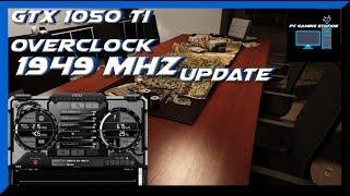 GTX 1050 Ti 1949Mhz Overclock Update