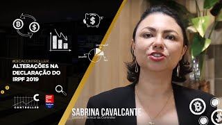 #DICACONTROLLER - ALTERAÇÕES NA DECLARAÇÃO DO IRPF 2019 | Sabrina Cavalcante