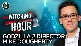 Godzilla: King Of Monsters Director Michael Dougherty Interview - The Witching Hour