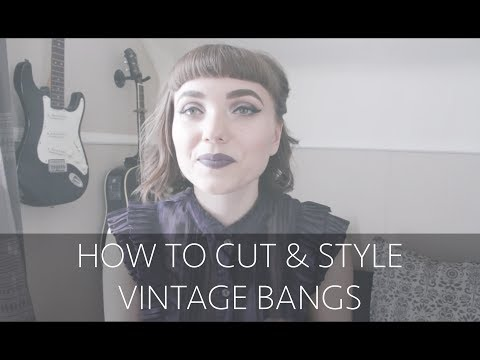 How to Cut & Style Vintage Bangs Tutorial