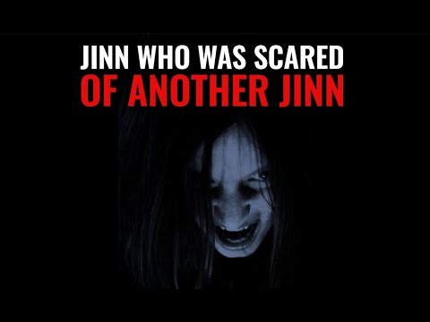 Jinn who was Scared of Another Jinn