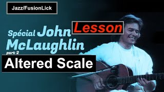 John Mclaughlin altered scale fingering jazz fusion lesson #4