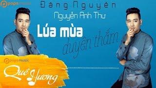 Lúa Mùa Duyên Thắm - Đăng Nguyên ft Nguyễn Anh Thư