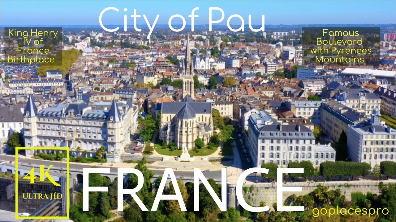 Download City of Pau, FRANCE in 4K Ultra HD | Explore Pau and Pyrenees Mountains in France