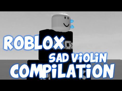 ROBLOX SAD VIOLIN COMPILATION