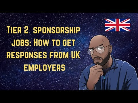 Tier 2 Sponsorship Jobs -  How To Get Responses From UK Employers [2019 Best Strategy]