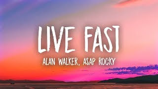 Alan Walker x A$AP Rocky - Live Fast (Lyrics)