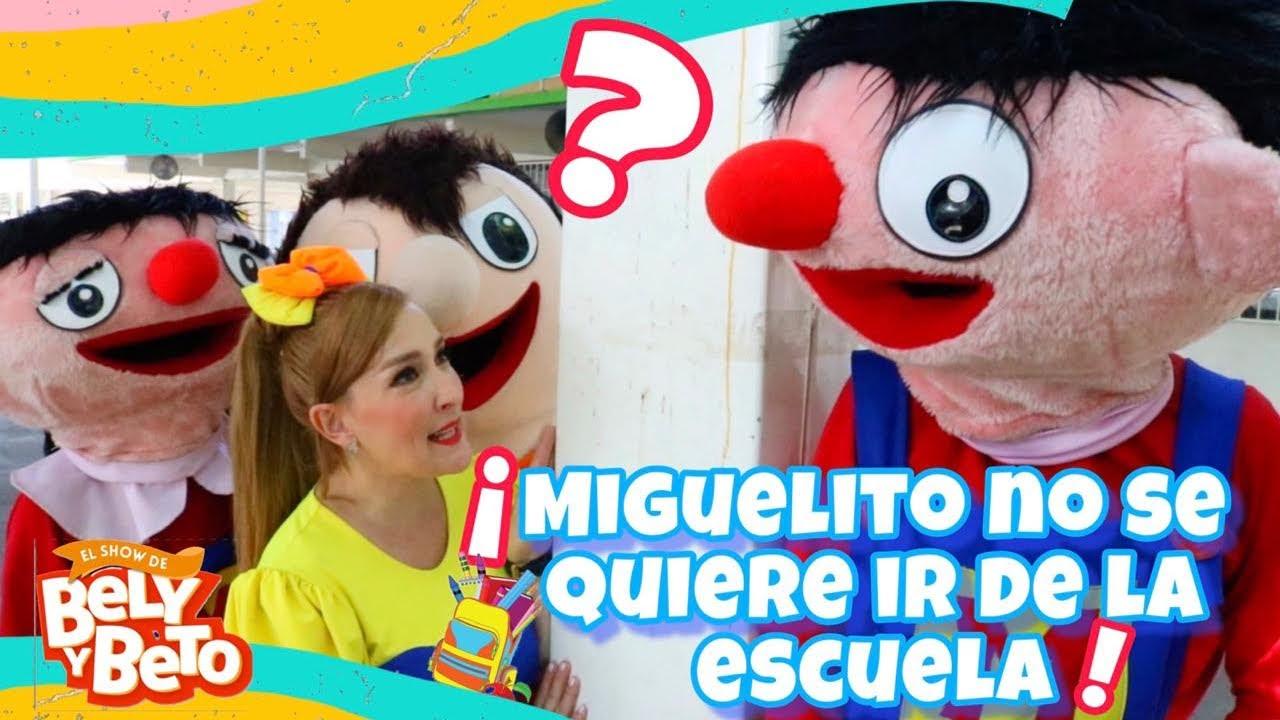 Download Miguelito no se quiere ir de la escuela -- Bely y Beto
