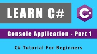 C# Tutorial For Beginners - How to Create Your First Console Application in Visual Studio 2019