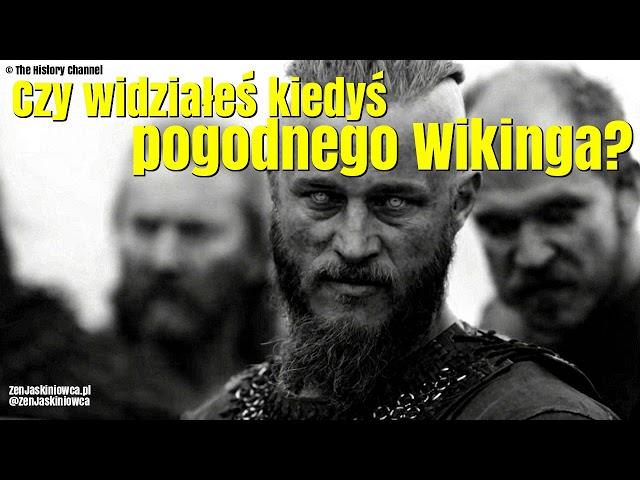 Czy widziałeś kiedyś pogodnego Wikinga? Rafal Mazur ZenJaskiniowca.pl