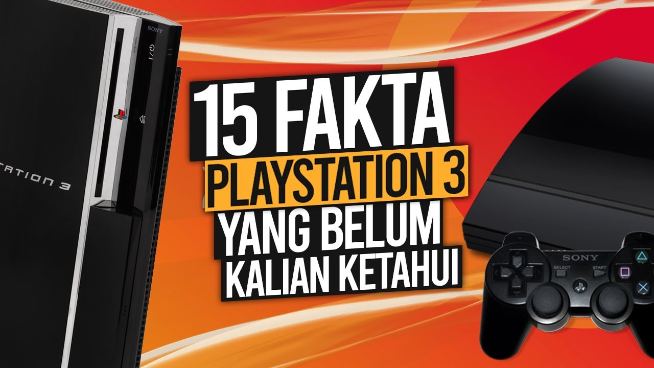 15 FAKTA PS3 Yang Mungkin Belum Kalian Ketahui