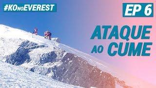 Karina Oliani no Everest | Ep 6 - Rumo ao topo do mundo