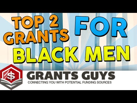 Top 2 Grants For Black Men