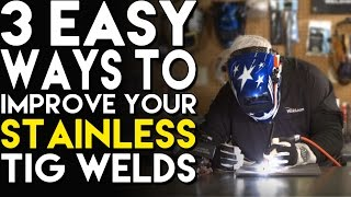 3 Easy Ways to Improve your Stainless Welds   TIG Time