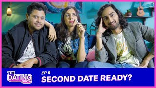 Should You Go On A Second Date? ft Badri Chavan   Dating Tips   The Dating Show #9   Aaron & Srishti