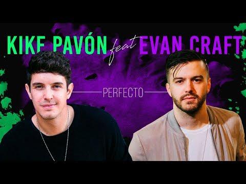 Kike Pavón ft. Evan Craft - Perfecto (Video Oficial)