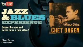 Chet Baker - Blue Bossa - JazzAndBluesExperience