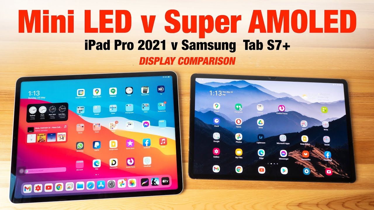 iPad Pro 2021 Mini LED vs Tab S7+ Super AMOLED - YouTube