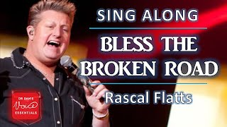 How to sing BLESS THE BROKEN ROAD by Rascal Flatts | Sing Along with #DrDan (Cover with LYRICS)