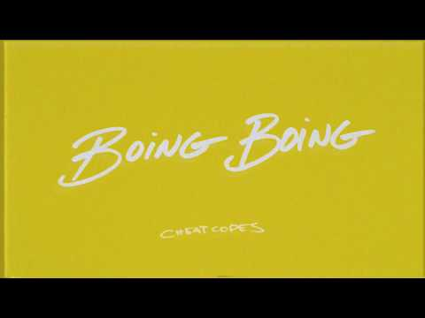 Cheat Codes - Boing Boing [Official Audio]