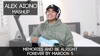 Gambar cover Memories and Be Alright Forever by Maroon 5 & ALEX AIONO!!! | Alex Aiono Mashup