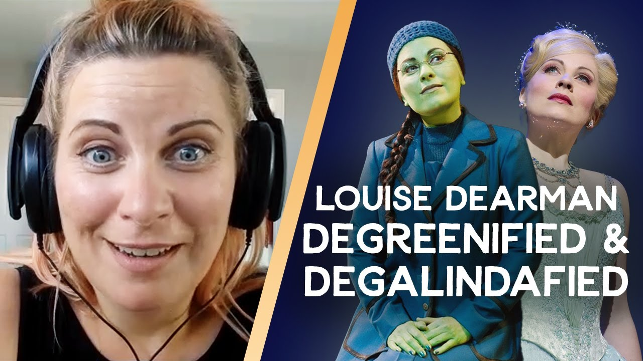 Louise Dearman on being the first to play Elphaba AND Glinda