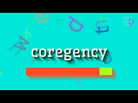 "How to say ""coregency""! (High Quality Voices)"