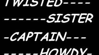 TWISTED SISTER---CAPTAIN HOWDY