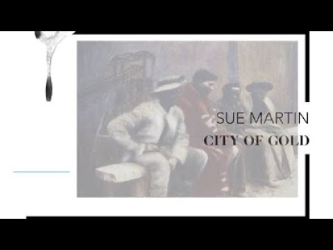 DISCUSSION: 'City Of Gold' solo exhibition by Sue Martin