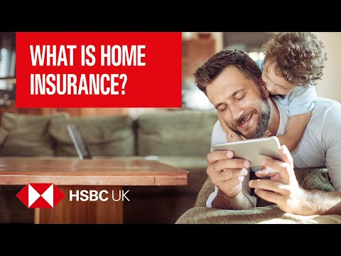 What Is Home Insurance? | Insurance & Protection | HSBC UK