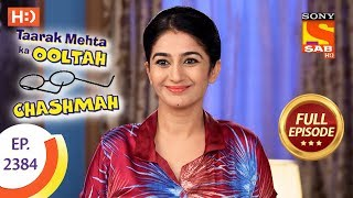 Taarak Mehta Ka Ooltah Chashmah - Ep 2384 - Full Episode - 18th January, 2018