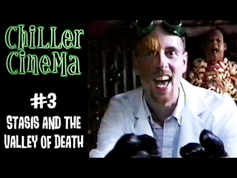 Chiller Cinema #3 - Stasis and the Valley of Death