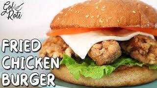 FRIED CHICKEN BURGER - फ्राइड चिकन बर्गर - فرایڈ چِکن برگر - Gol Roti