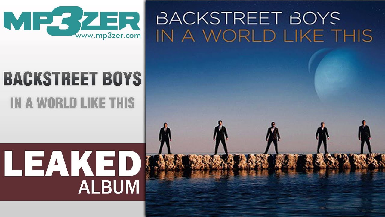 Backstreet Boys In A World Like This Full Album LEAKED ...