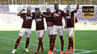 TODOS OS 42 GOLS DO FLAMENGO DO 1° TURNO NO CAMPEONATO BRASILEIRO 2019