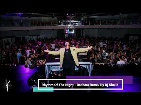 Rhythm  Of The Night - (Bachata Remix By Dj Khalid) 2020