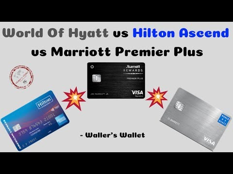 World Of Hyatt Vs Hilton Ascend Vs Marriott Premier Plus Credit Card Comparison | Waller's Wallet