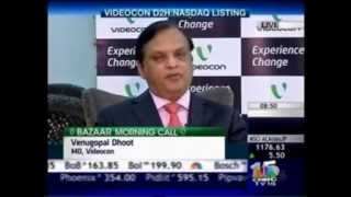Mr  Venugopal Dhoot, MD, Videocon interviewed by CNBC TV 18 for Videocon d2h's listing on NASDAQ