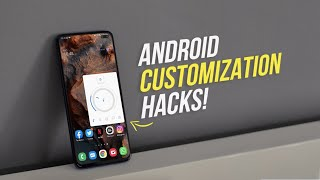 7 Cool Android Customization Hacks You Should Try!