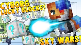 CYBORG SKY WARS LUCKY BLOCK CHALLENGE! Minecraft - Lucky Block Mod