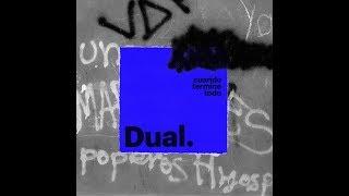 DUAL - Cuando termine todo