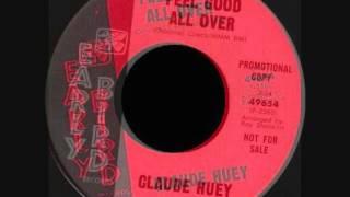 Claude Huey -  Feel Good All Over