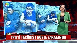 YPG'li terörist böyle yakalandı!