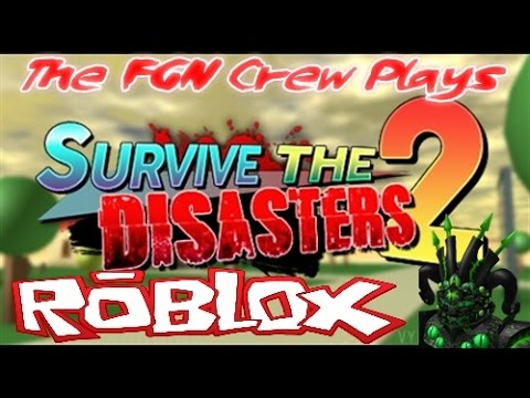 The Fgn Crew Plays Roblox Survive The Disasters 2 Pc