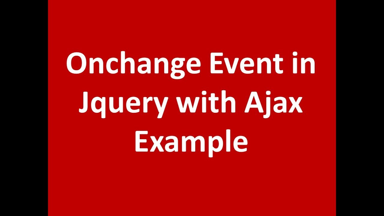 Onchange event using jquery with ajax for Simple dropdown example