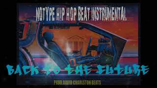 NOTYPE HIP HOP BEAT INSTRUMENTAL (BACK TO THE FUTURE)
