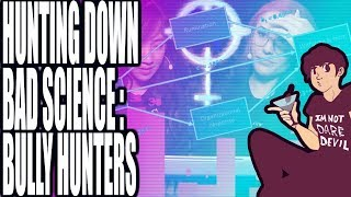 Hunting Down Bad Science: Bully Hunters