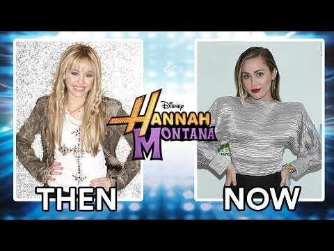 Hannah Montana Cast THEN AND NOW!