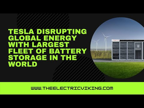 Tesla disrupting global energy with largest fleet of battery storage in the world